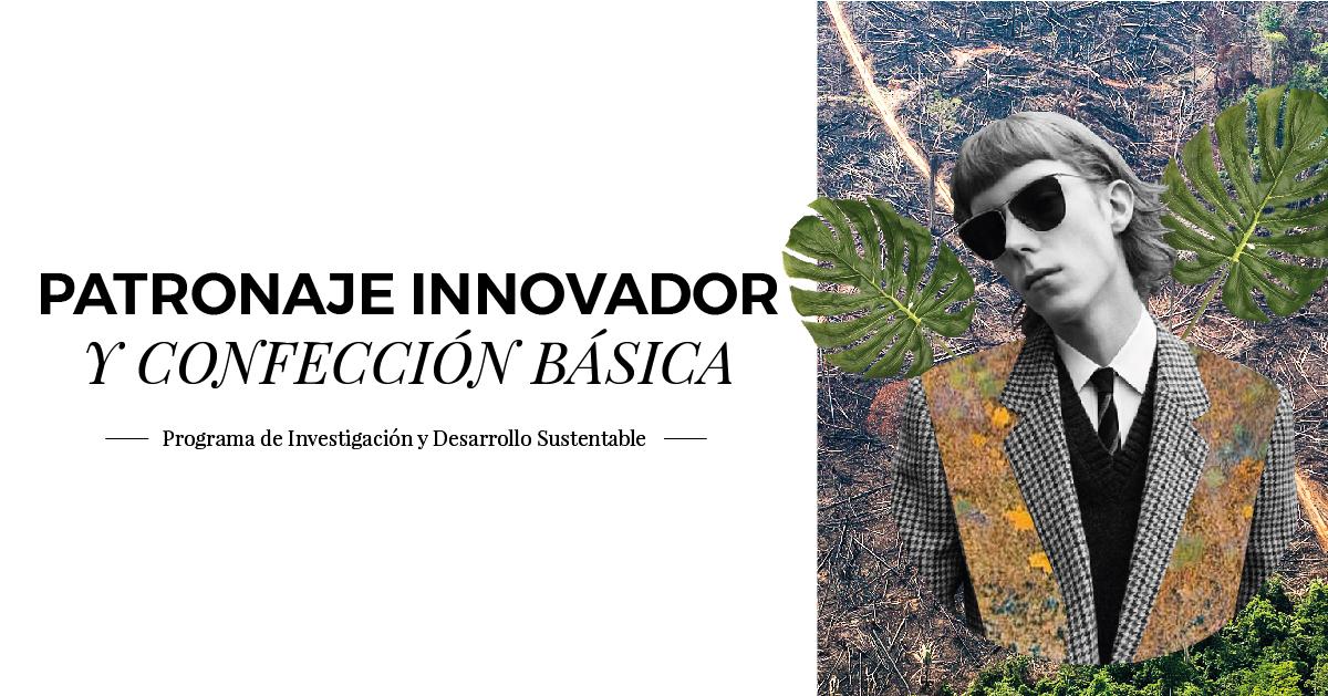 Inicio Diplomado en Patronaje Innovador y Confección Básica
