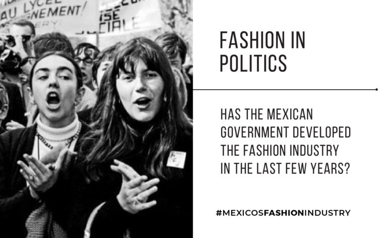 Fashion in Politics: Has the Mexican Government developed the fashion industry in the last few years?