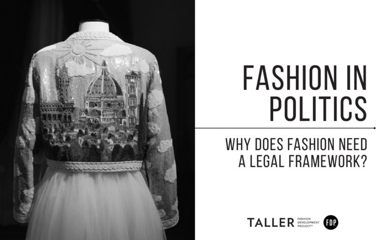 Fashion in Politics: Why does fashion need a legal framework?