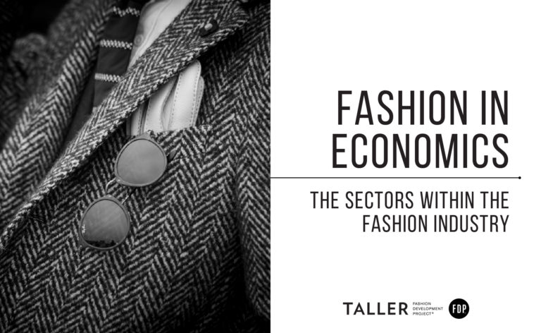 Fashion in Economics: The sectors within the fashion industry