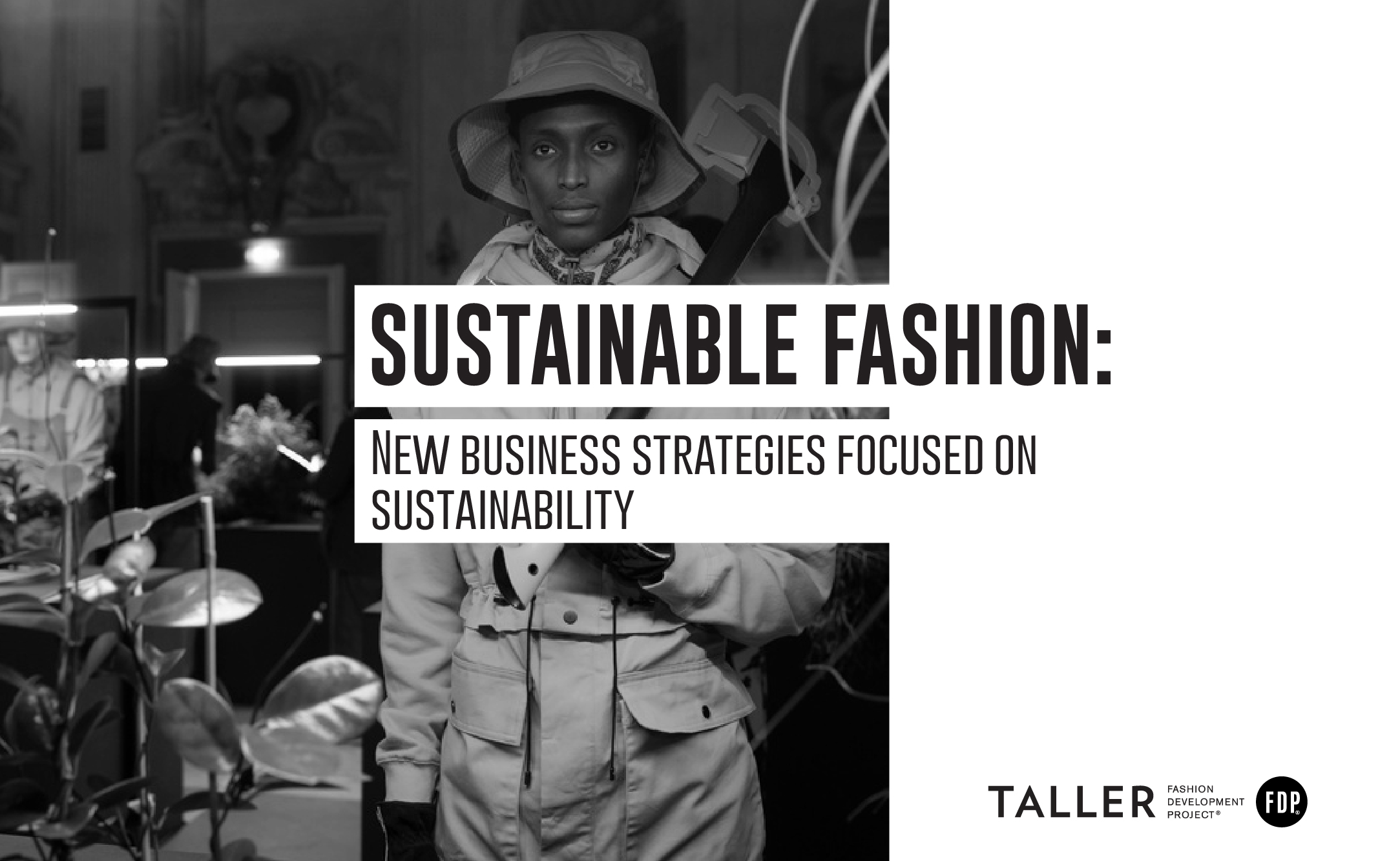 Sustainable Fashion: New business strategies focused on sustainability.