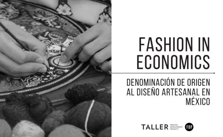 Fashion in Economics: Denominación de origen al diseño artesanal en México: sus implicaciones para la economía regional de los pueblos indígenas