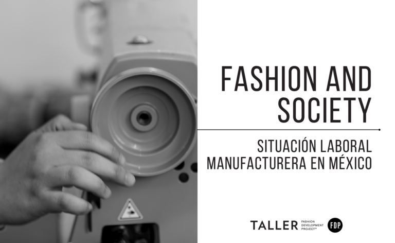 Fashion and society: Situación laboral manufacturera de la industria del vestido en México.