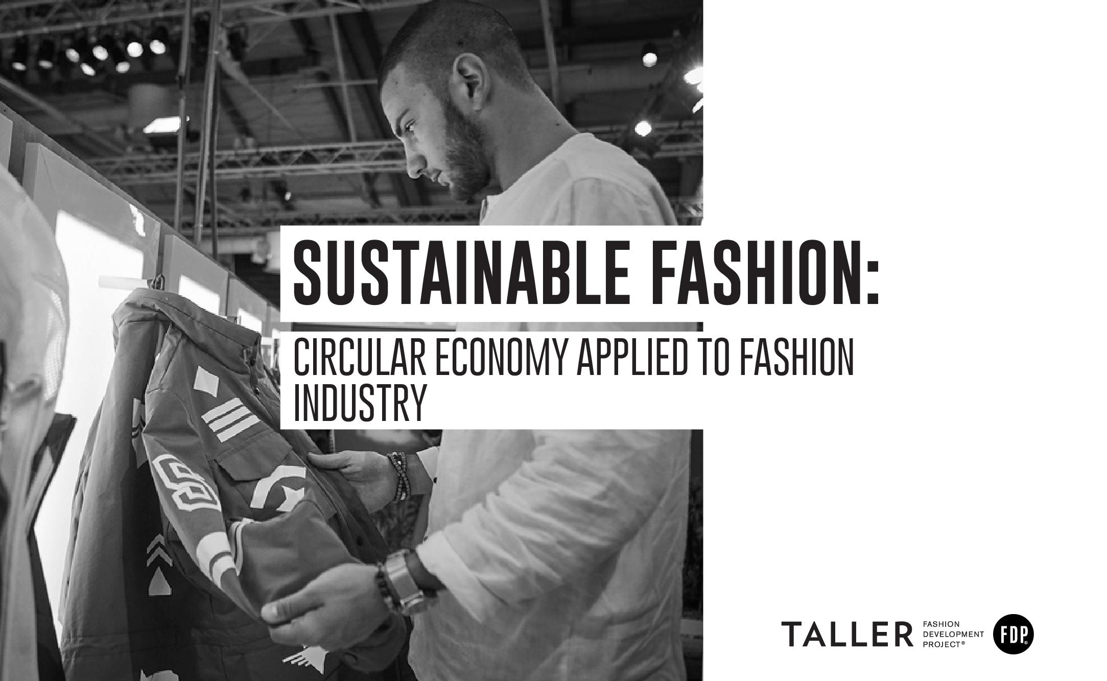 Sustainable Fashion: Circular economy applied to fashion industry.