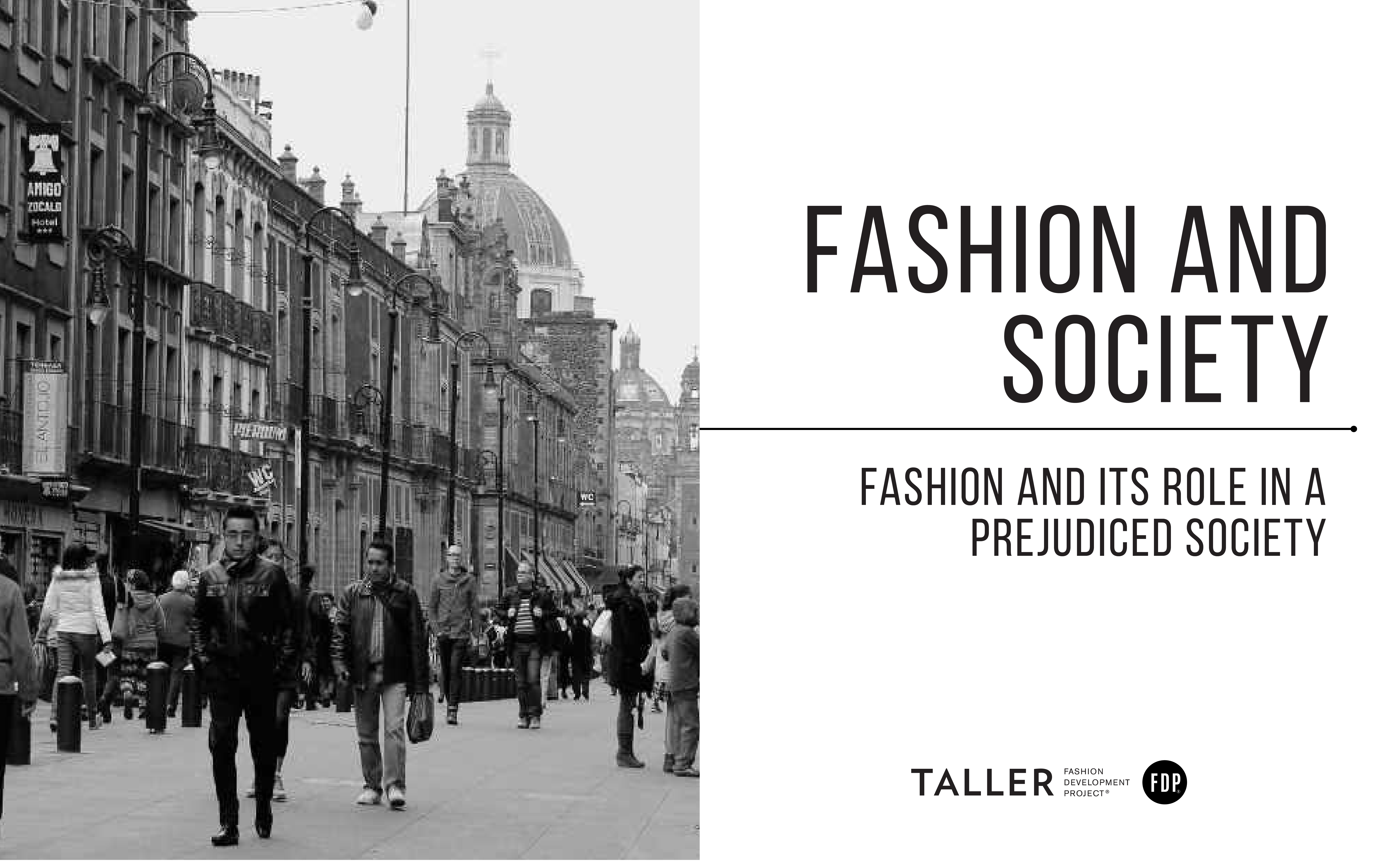 Fashion and Society: Fashion and its role in a prejudiced society.