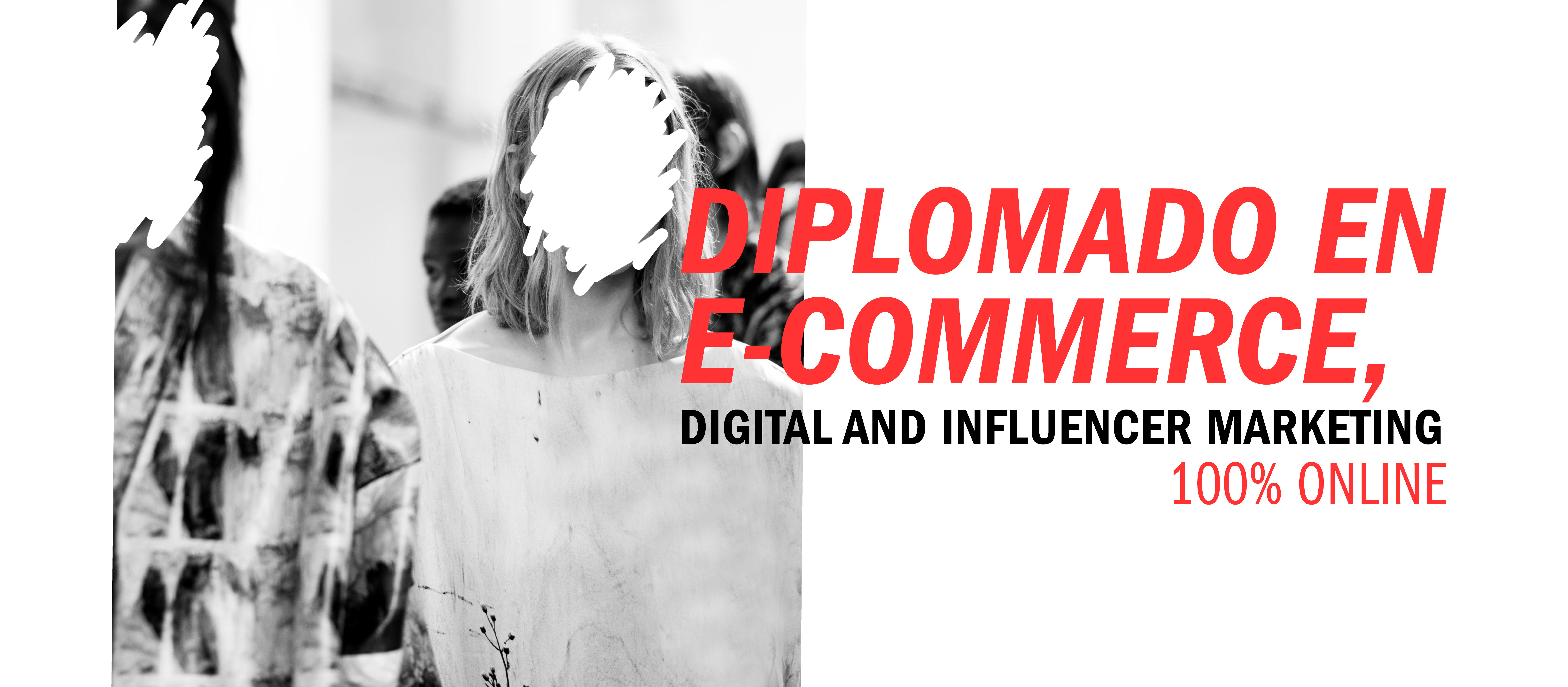 Inicio programa On-line Diplomado en E-commerce, digital and influencer marketing.