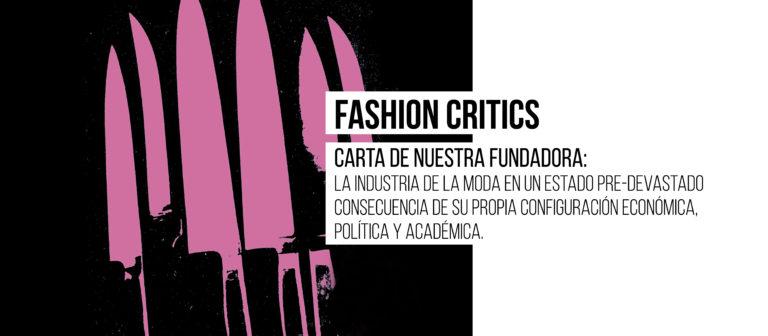 #Fashioncritics Carta de nuestra fundadora: La moda en un estado pre-devastado consecuencia de su propia configuración económica,  política y académica