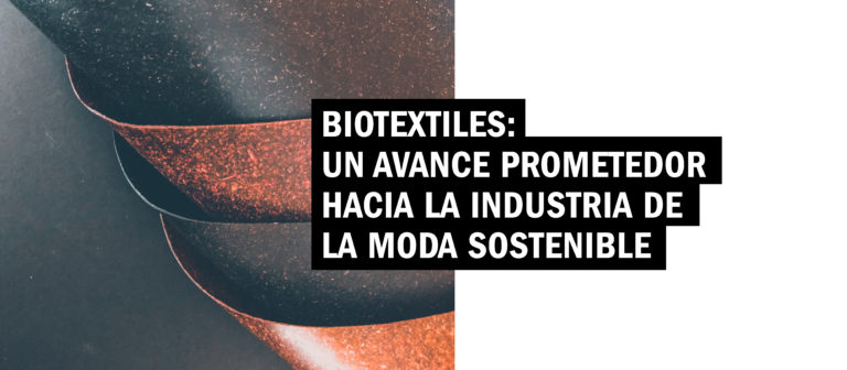 Biotextiles: un avance prometedor hacia la industria de la moda sostenible