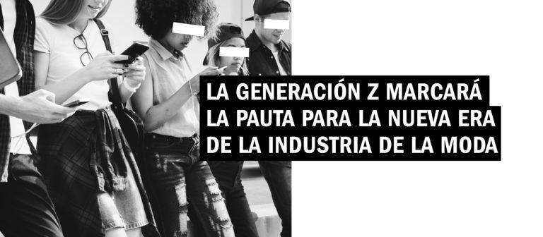La generación Z marcará la pauta para la nueva era de la industria de la moda