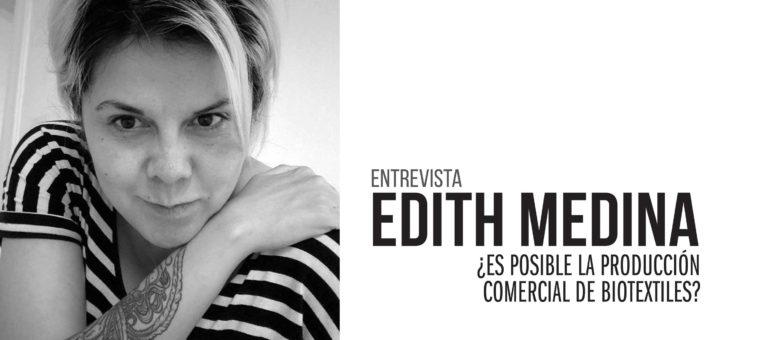 Entrevista con Edith Medina, ¿Es posible la producción comercial de biotextiles?
