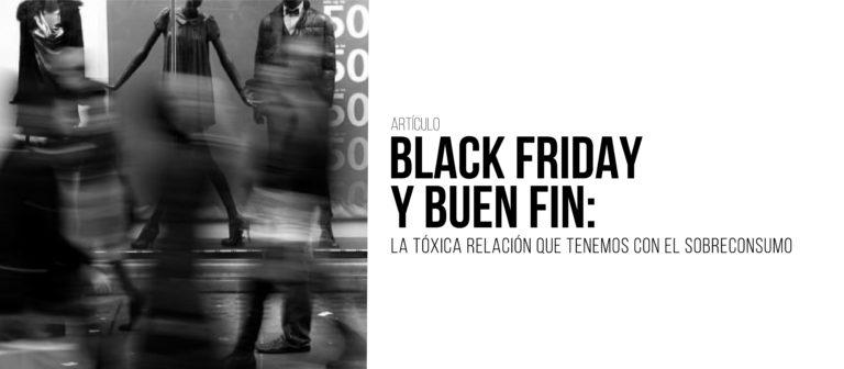 Black Friday y Buen Fin: la tóxica relación que tenemos con el sobreconsumo