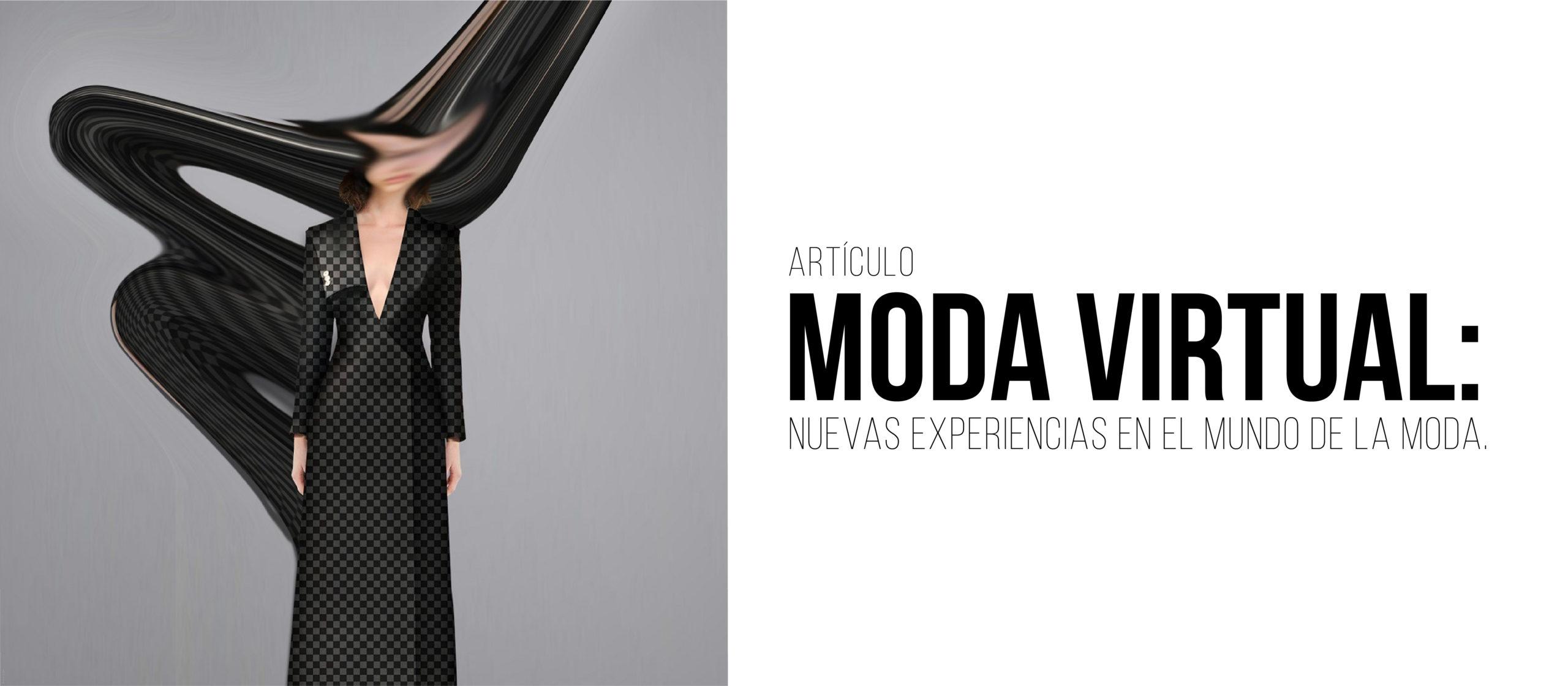 Moda virtual: Nuevas experiencias en la industria de la moda