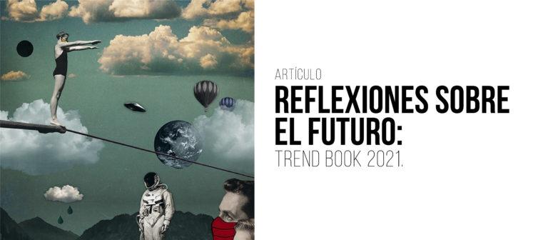 Reflexiones sobre el futuro: Trend Book 2021