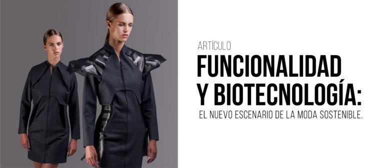 Funcionalidad y biotecnología: el nuevo escenario de la moda sostenible