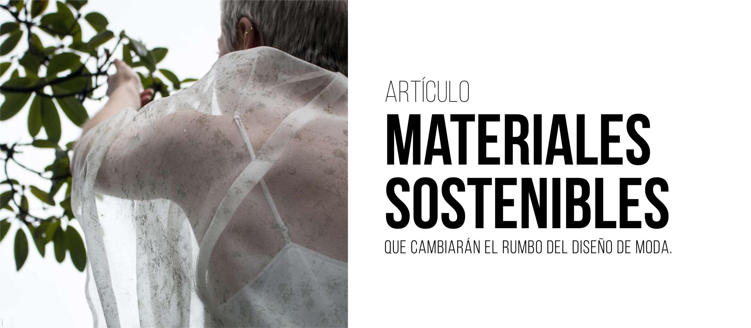 Materiales sostenibles que cambiarán el rumbo del diseño de moda.
