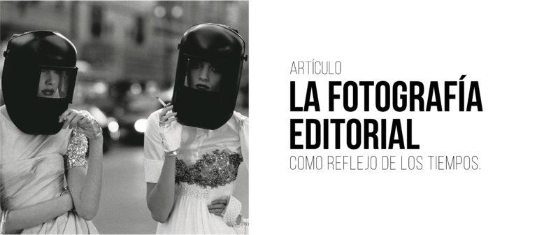 La fotografía editorial como reflejo de los tiempos