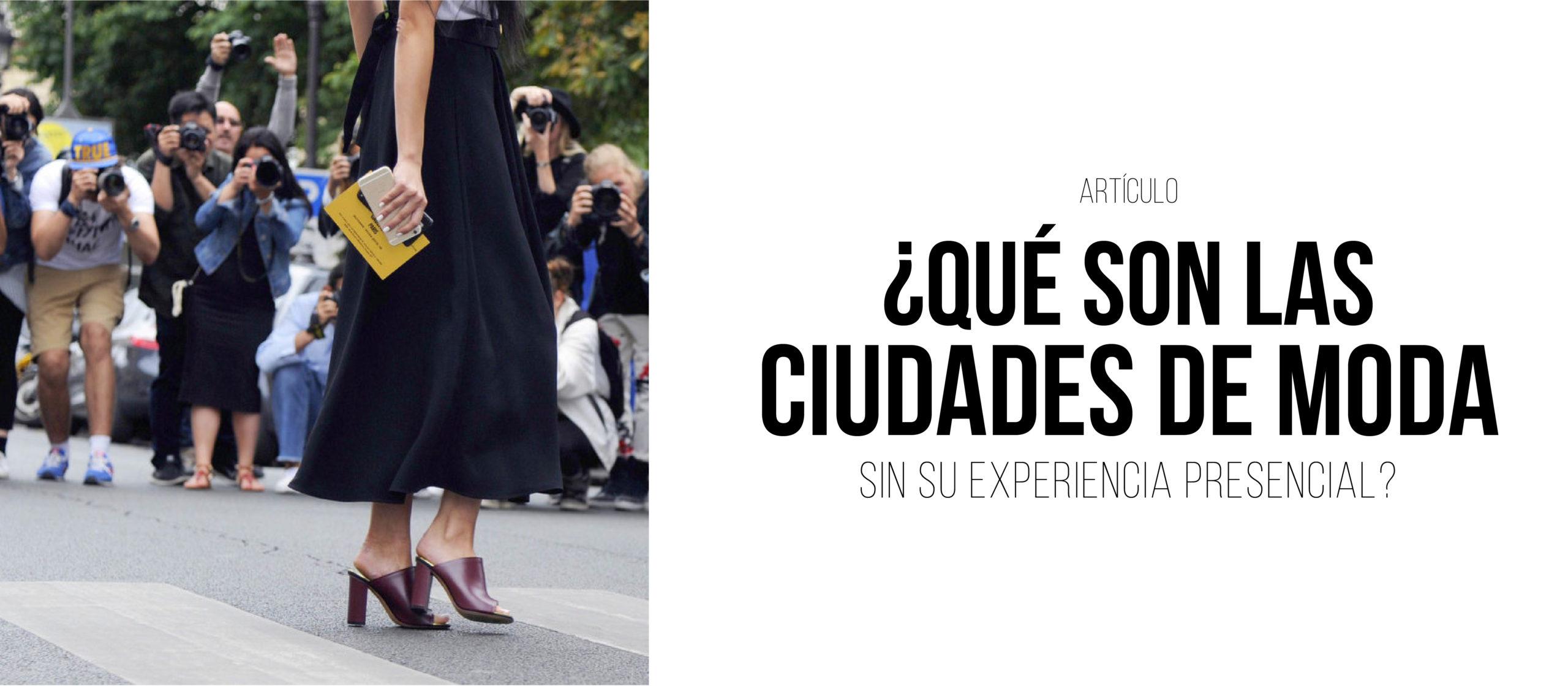 ¿Qué son las ciudades de moda sin su experiencia presencial?