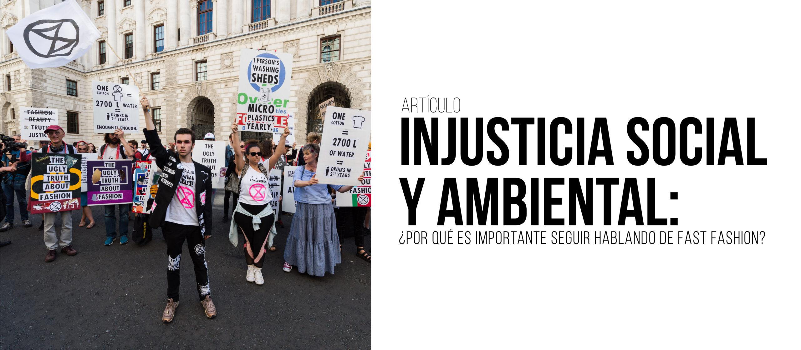 Injusticia social y ambiental: ¿Por qué es importante seguir hablando de Fast Fashion?
