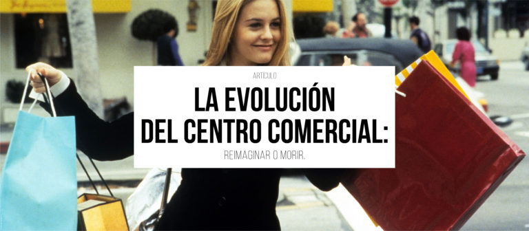 La evolución del centro comercial: reimaginar o morir.