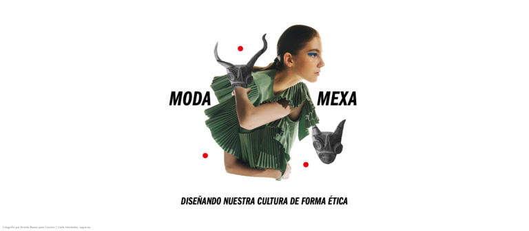 Moda Mexa: diseñando nuestra cultura de forma ética